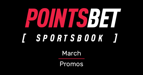 PointsBet March Promos